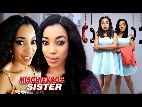 Mischievous Sister - Full Movie Nollywood Movie 2018 | Latest African Movie 2018