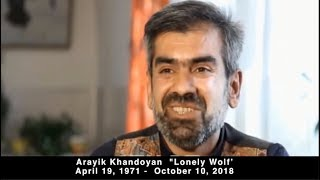 Lonely Wolf Arayik Khandoyan April 19, 1971 – October 10, 2018
