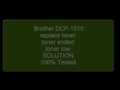 DCP 1510 printer replace toner, toner ended, toner low solution 100% tested