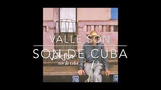 Valle Son Son De Cuba Caribou Records 2001 01. Son De Cuba 02. Mujer Ingrata 03. Nosotros 04. Es Valle Son 05. Mujer De Mi...