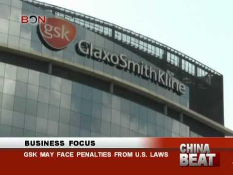 GSK may face penalties from U.S. laws- China Beat - Aug 9,2013 - BONTV China