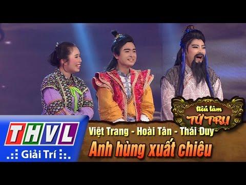 Tiếu lâm tứ trụ - Tập 4: Anh hùng xuất chiêu - Việt Trang, Hoài Tân, Thái Duy