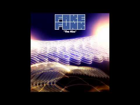 "FRENCH HOUSE MUSIC 2013 : FakeFunk – ""The Kiss"""