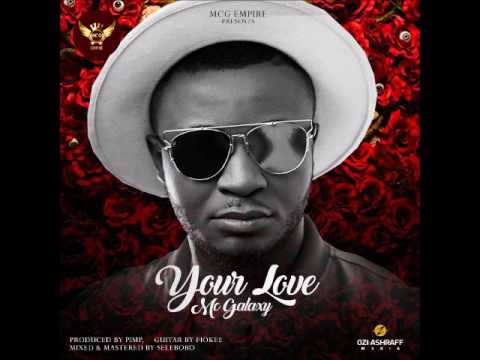 Mc Galaxy - Your Love (Audio) (Nigerian Music 2017)