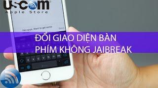 Cách đổi giao diện bàn phím trên iPhone không cần ...