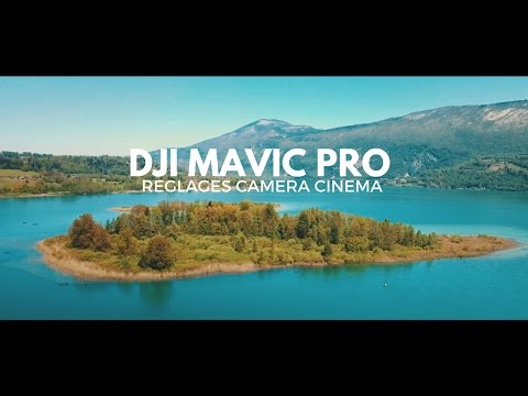 REGLAGES CINEMATOGRAPHIQUE MAVIC PRO