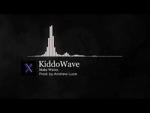 Kiddo Wave - Make Waves (Prod. by Adrew Luce)