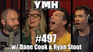 Your Mom's House Podcast - Ep. 497 w/ Dane Cook & Ryan Stout