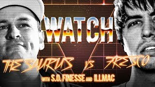WATCH: THE SAURUS vs FRESCO with S.O. FINESSE and ILLMAC