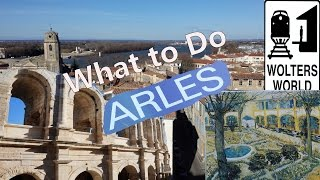 Arles France  city images : Visit Arles - What to See & Do in Arles, France