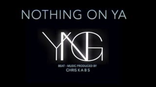 Slim Swae - Nothing on Ya ft YGN ( Beat By Chris Kabs )