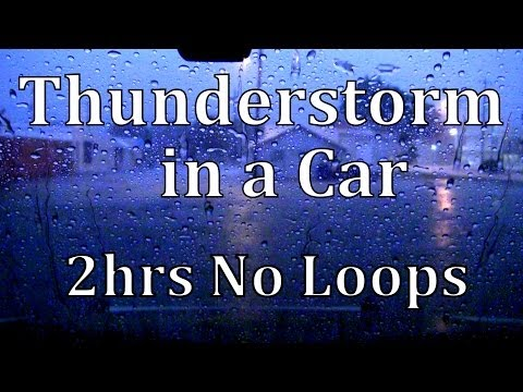 Thunderstorm in a Car 2hrs No Loops  \