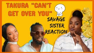Takura - Can't Get Over You (Official Video) Savage Sister Reaction