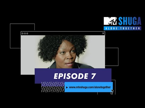 MTV Shuga: Alone Together | Episode 7