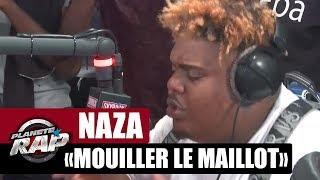 "Video [EXCLU] Naza ""Mouiller le maillot"" #PlanèteRap MP3, 3GP, MP4, WEBM, AVI, FLV November 2017"