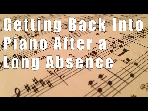 Getting Back To Piano After an Absence