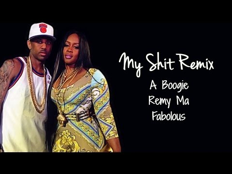 Download My Shit Remix Lyrics ~ A Boogie, Remy Ma, Fabolous MP3