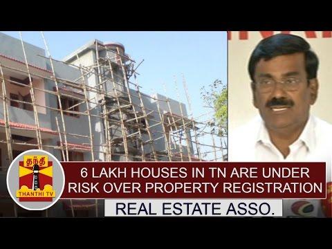 6-Lakh-Houses-in-Tamil-Nadu-are-under-risk-over-Property-Registration--Real-Estate-Association