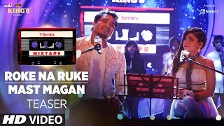 Here's presenting to a sneak peak to Roke Na Ruke / Mast Magan Song mash-up from the #mixtape series.#TSeriesMixtape Series in Voice of Tulsi Kumar & Dev Negi. Full Video Releasing on 27 July 2017. ___ ___Enjoy & stay connected with us!► Subscribe to T-Series: http://bit.ly/TSeriesYouTube► Like us on Facebook: https://www.facebook.com/tseriesmusic► Follow us on Twitter: https://twitter.com/tseries► Follow us on Instagram: http://bit.ly/InstagramTseries