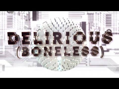 Delirious (Boneless) [Lyric Video] (Feat. Kid Ink, Chris Lake & Tujamo)