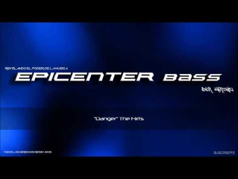 "Danger ""The Flirts"" Epicenter Bass"