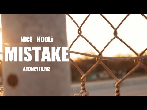 Nice Kooli - Mistake (Shot By @AToneyFilmz)