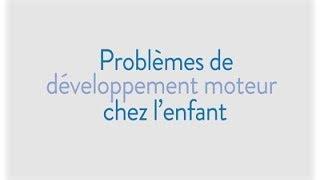 Physiothérapie pédiatrique: Problèmes de développement moteur chez l'enfant