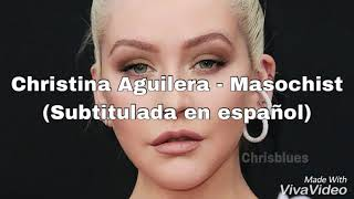 Video Christina Aguilera - Masochist (Subtitulado en español)(Original Audio) MP3, 3GP, MP4, WEBM, AVI, FLV Agustus 2018