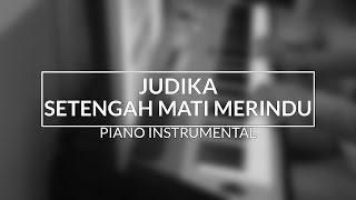 Judika - Setengah Mati Merindu (Piano Instrumental Cover)