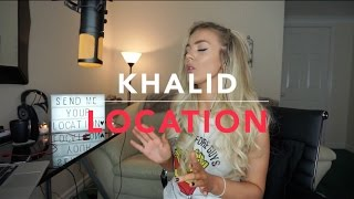Video Khalid - Location | Cover MP3, 3GP, MP4, WEBM, AVI, FLV Mei 2018