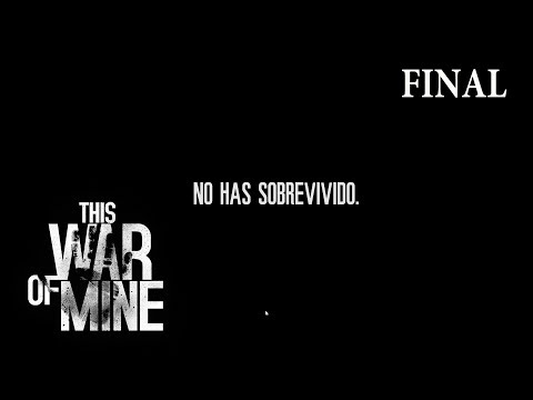 THIS WAR OF MINE - #4 FINAL | NO HE SOBREVIVIDO
