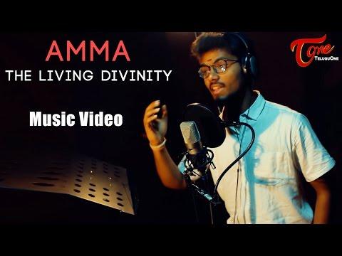 AMMA the living divinity | Telugu Music Video | By Sumanth Borra