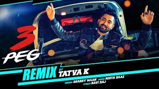 """3 Peg Sharry Mann"" (REMIX by Tatva K) Punjabi Song 