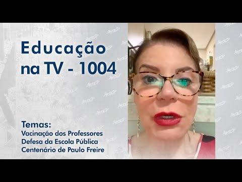 Vacinação dos Professores | Defesa da Escola Pública | Centenário de Paulo Freire