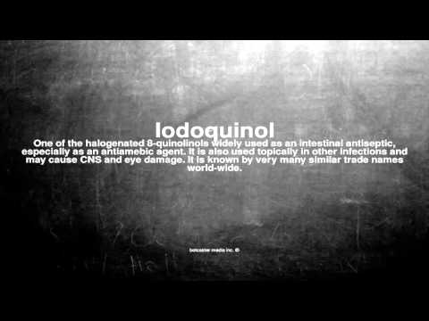 Medical vocabulary: What does Iodoquinol mean