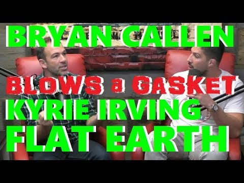 Flat Earth - Bryan Callen foolish rant on KYRIE IRVING & FLAT EARTHERS