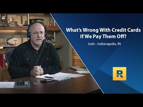 What's wrong with using credit cards if we pay them off?
