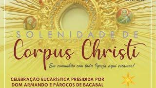Santa Missa Em Seu Lar - Solenidade do Santíssimo Corpo e Sangue de Cristo (Corpus Christi)