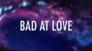 Video Halsey – Bad At Love (Lyrics) 🎵 MP3, 3GP, MP4, WEBM, AVI, FLV Agustus 2018