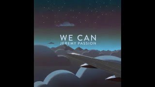 WE CAN by Jeremy Passion (Original) #JeremyPassionLP2016