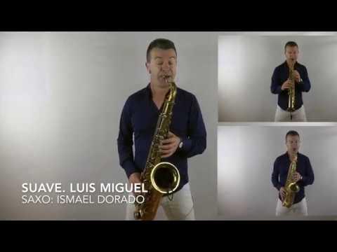 Suave. Luis Miguel. Saxo: Ismael Dorado. Sólo de saxo de Jeff Nathanson.