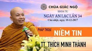 Niềm Tin Trong Phật Giáo | TT. Thích Minh Thành - Pháp Thoại Mới Nhất 2017