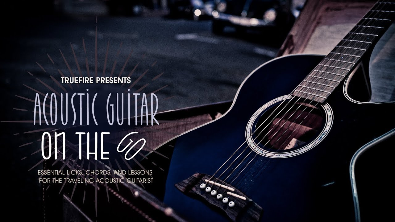 Acoustic Guitar on the Go – Intro – TrueFire