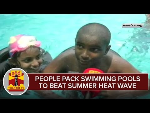 People-Pack-Swimming-Pools-To-Beat-Summer-Heat-Wave--Thanthi-TV