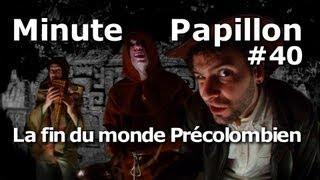 Video Minute Papillon #40 La fin du monde précolombien MP3, 3GP, MP4, WEBM, AVI, FLV Juni 2017