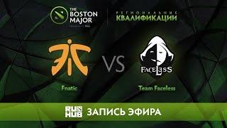 Fnatic vs Team Faceless, Boston Major Qualifiers - SEA [Mortalles]