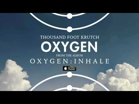 Thousand Foot Krutch: Oxygen (Official Audio)