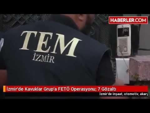 İzmir'de Kavuklar Grup'a FETÖ Operasyonu  7 Gözaltı