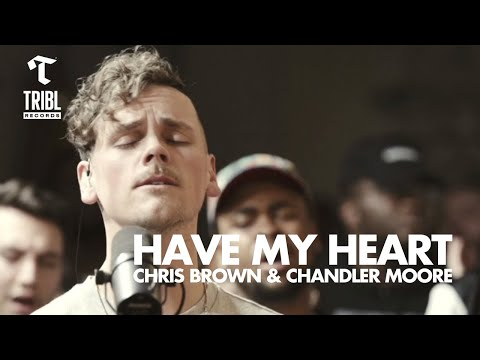 Have My Heart (feat. Chandler Moore & Chris Brown) - Maverick City | TRIBL