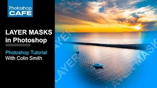 Layer Masks in Photoshop Tutorial by Colin Smith